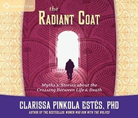 The Radiant Coat: Myths and Stories about the Crossing Between Life and Death (Audio CD)