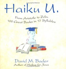 Haiku U: From Aristotle to Zola, 100 Great Books in 17 Syllables