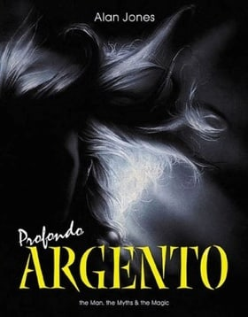 Profondo Argento: The Man, the Myths & the Magic