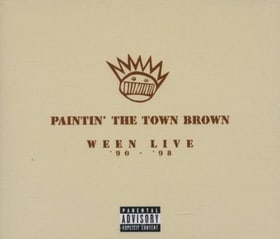 Paintin' The Town Brown: Ween Live '90-'98