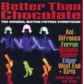 Better Than Chocolate: The Original Motion Picture Soundtrack