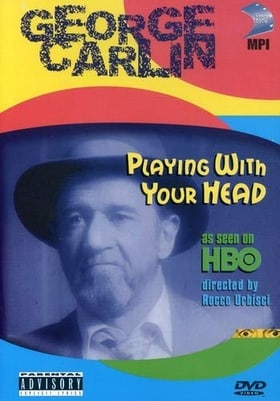 George Carlin - Playin' With Your Head