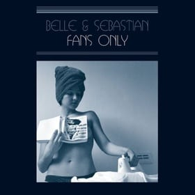 Belle & Sebastian - Fans Only