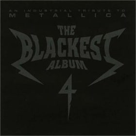The Blackest Album: An Industrial Tribute to Metallica