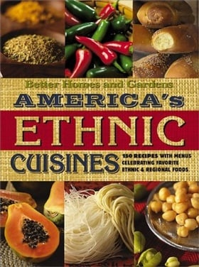 America's Ethnic Cuisines : 150 Best-Loved Recipes Plus 40 Menus (Better Homes & Gardens (Hardcover))