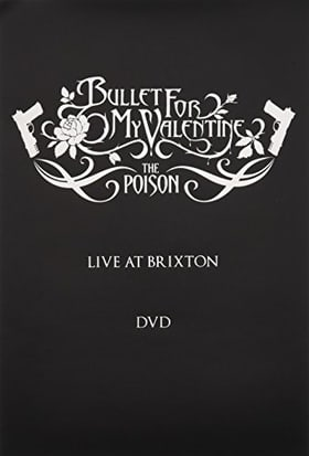 Bullet for My Valentine: The Poison - Live at Brixton