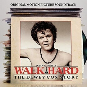 Walk Hard: The Dewey Cox Story Original Motion Picture Soundtrack