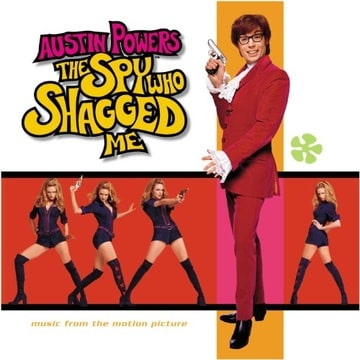Austin Powers: The Spy Who Shagged Me - Music from the Motion Picture
