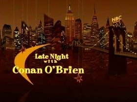 Late Night with Conan O'Brien                                  (1993-2009)