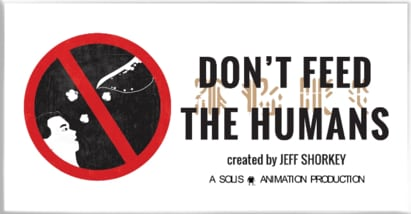 Don't Feed The Humans