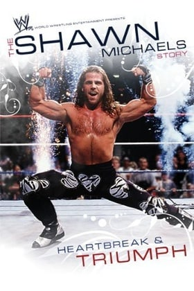 WWE: The Shawn Michaels Story: Heartbreak and Triumph