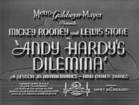 Andy Hardy's Dilemma: A Lesson in Mathematics - And Other Things                                  (1