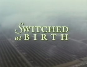 Switched at Birth                                  (1991)