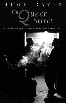 On Queer Street: Social History of British Homosexuality, 1895-1995