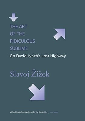 The Art of the Ridiculous Sublime: On David Lynch's