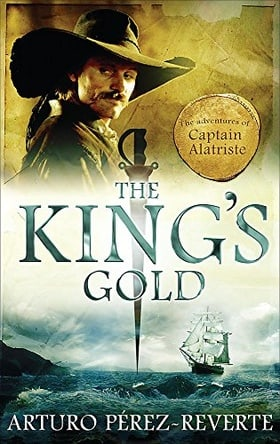 The King's Gold (Adventures of Captain Alatriste 4)