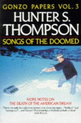 Songs of the Doomed: More Notes on the Death of the American Dream (Picador Books)