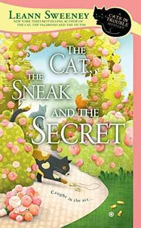 The Cat, the Sneak and the Secret: A Cats in Trouble Mystery