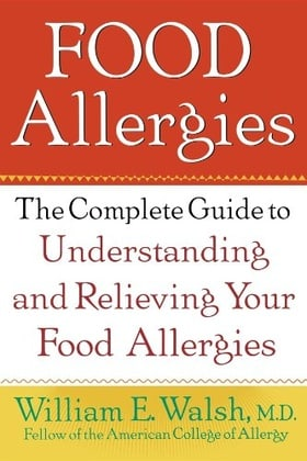 Food Allergies: The Complete Guide to Understanding and Relieving Your Food Allergies