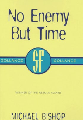 No Enemy But Time (Gollancz SF collector's edition)