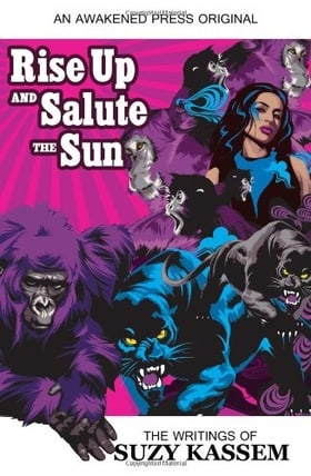 Rise Up and Salute the Sun: The Writings of Suzy Kassem