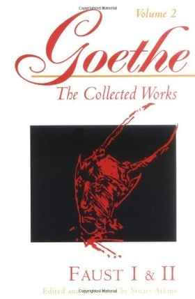 Goethe, Volume 2: Faust I & II: Faust Parts I and II v. 2 (Goethe: The Collected Works)