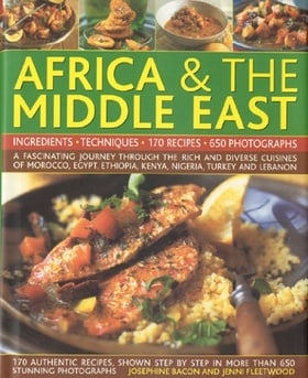 Illustrated Food and Cooking of Africa and Middle East: A Fascinating Journey Through the Rich and Diverse Cuisines of Morocco, Egypt, Ethiopia, ... ... the Lebanon (Complete Illus Food & Cooking)