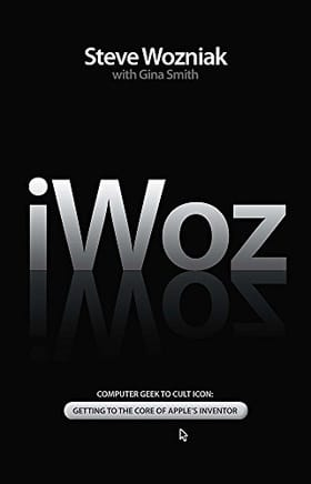 iWoz: Computer Geek to Cult Icon - Getting to the Core of Apple's Inventor