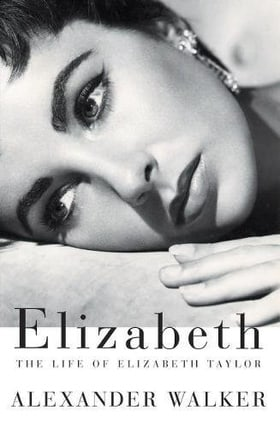 Elizabeth: The Life of Elizabeth Taylor