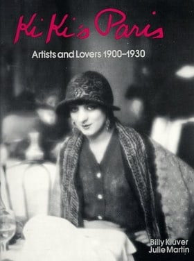 Kiki's Paris: Artists and Lovers 1900-1930