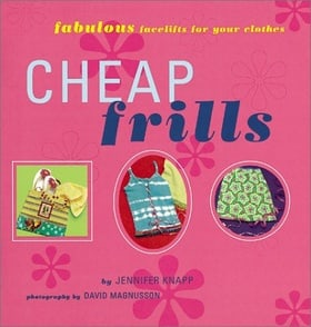 Cheap Frills: Fabulous Facelifts for Your Clothes