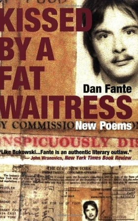 Kissed by a Fat Waitress: New Poems