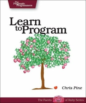 Learn to Program: A Guide for the Future Programmer (Pragmatic Programmers)