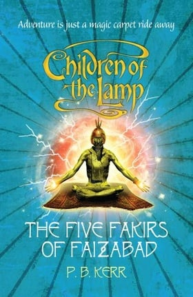 The Five Fakirs of Faizabad (Children of the Lamp)