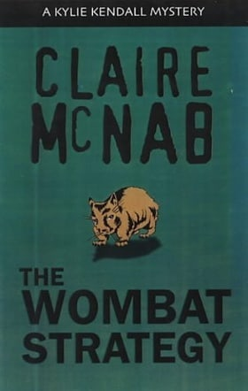 The Wombat Strategy: A Kylie Kendall Mystery