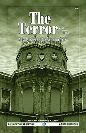 The Terror and Other Stories: Vol. 3 of The Best Weird Tales of Arthur Machen (Call of Cthulhu Fiction)