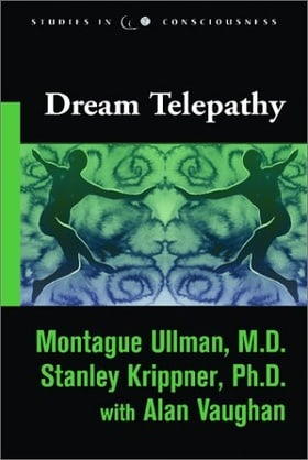 Dream Telepathy: Experiments in Nocturnal Extrasensory Perception
