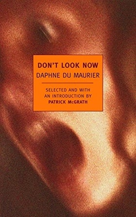 Don't Look Now: Selected Stories of Daphne du Maurier (New York Review Books Classics)