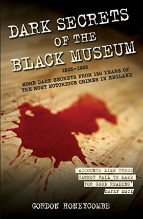 Dark Secrets of the Black Museum 1835-1985