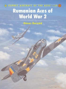 Rumanian Aces of World War 2 (Aircraft of the Aces) (Osprey Aircraft of the Aces)