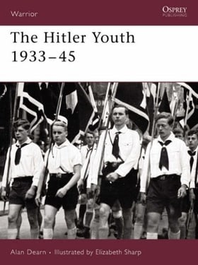 The Hitler Youth 1933-45 (Warrior) [Illustrated]