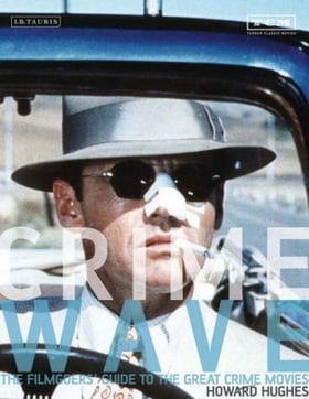 Crime Wave: The Filmgoers' Guide to Great Crime Movies