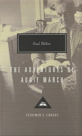 The Adventures Of Augie March (Everyman's Library Classics)