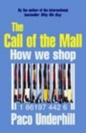 The Call of the Mall: How We Shop