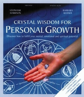 Crystal Wisdom for Personal Growth: Discover How to Fulfill Your Mental, Emotional and Spiritual Potential