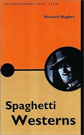 Spaghetti Westerns (Pocket Essentials)