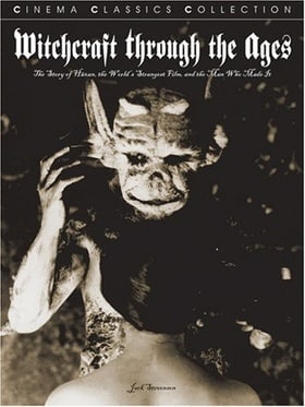 Witchcraft Through the Ages: The Story of Haxan, the World's Strangest Film, and the Man Who Made it (Cinema Classics)