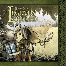 Mouse Guard: Legends of the Guard Volume 1