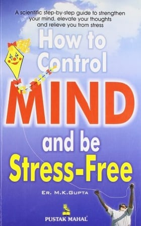 How to Contro Mind and be Stress-Free