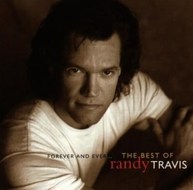 Forever and Ever: the Best of Randy Travis